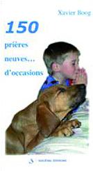 150 PRIERES NEUVES... D'OCCASIONS