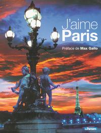 J'AIME PARIS SES HABITANTS, SES MONUMENTS, SES QUARTIERS