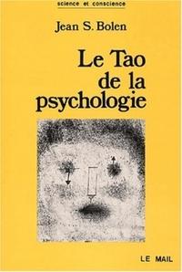 LE TAO DE LA PSYCHOLOGIE. LA SYNCHRONICITE ET LA VOIE DU COEUR