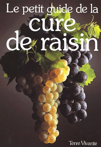 PETIT GUIDE DE LA CURE DE RAISIN (LE)