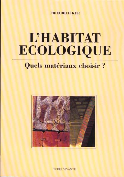 HABITAT ECOLOGIQUE, QUELS MATERIAUX CHOISIR ? (L')