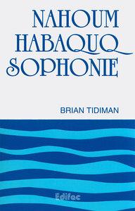NAHOUM HABAQUQ SOPHONIE COMMENTAIRE EVANGELIQUE DE LA BIBLE