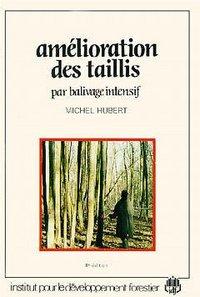 AMELIORATION DES TAILLIS PAR BALIVAGE INTENSIF 2EME EDITION
