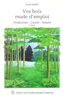 VOS BOIS MODE D'EMPLOI PRODUCTION LOISIRS NATURE 2  ED
