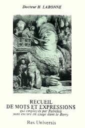 RECUEIL DE MOTS EMPLOYES PAR RABELAIS...