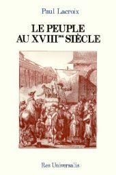 LE PEUPLE AU XVIIIE SIECLE