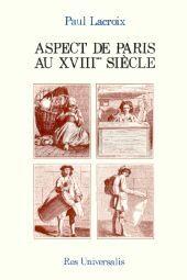 ASPECT DE PARIS AU XVIIIE SIECLE