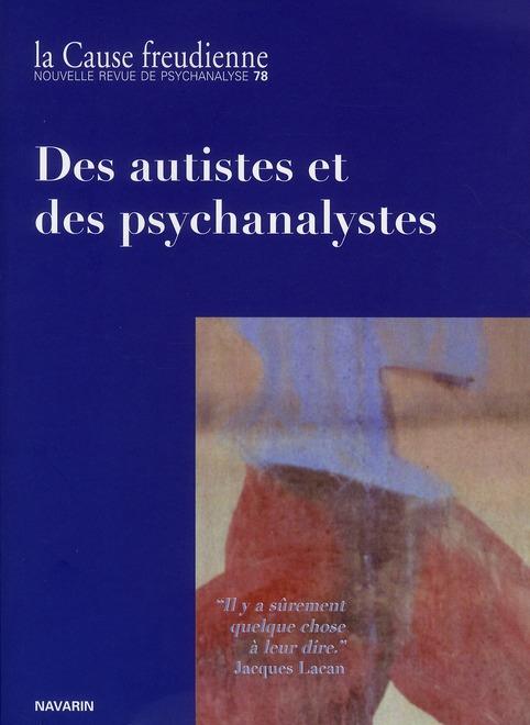 CAUSE FREUDIENNE 78 - LA PSYCHANALYSE, L'AUTISME