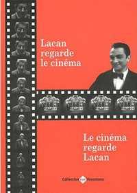 LACAN REGARDE LE CINEMA, LE CINEMA REGARDE LACAN