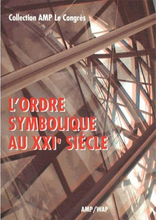 L'ORDRE SYMBOLIQUE AU XXIE SIECLE. COLLECTION AMP LE CONGRES