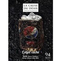 LA CAUSE DU DESIR - NUMERO 94 L'OBJET CACHE