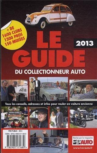 LE GUIDE 2013 DU COLLECTIONNEUR AUTO