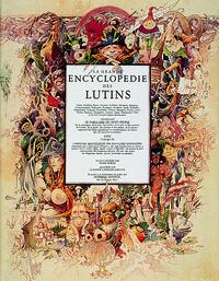 LA GRANDE ENCYCLOPEDIE DES LUTINS NAINS, GOBELINS, GNOMES, FARFADETS...