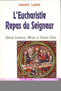 EUCHARISTIE, REPAS DU SEIGNEUR (L')