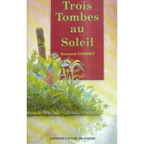 TROIS TOMBES AU SOLEIL