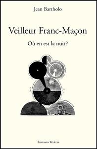 VEILLEUR FRANC-MACON - OU EN EST LA NUIT ?