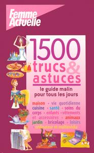 1500 TRUCS ET ASTUCES