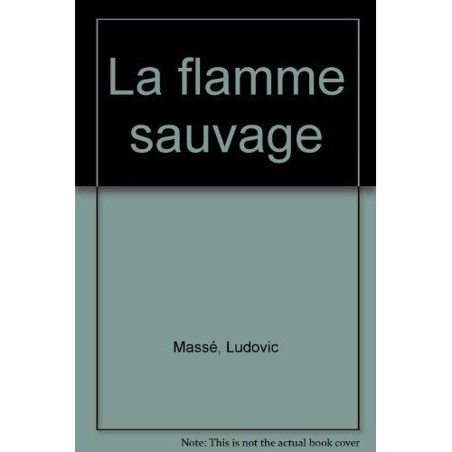 FLAMME SAUVAGE (LA)