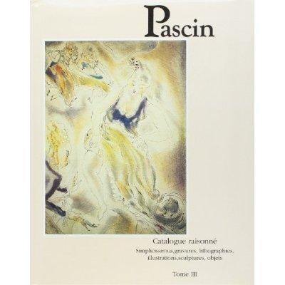 PASCIN. SIMPLICISSIMUS, GRAVURES, LITHOGRAPHIES, ILLUSTRATIONS, SCULPTURES, OBJETS. CATALOGUE RAISON