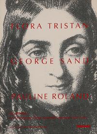 FLORA TRISTAN GEORGE SAND PAULINE ROLAND