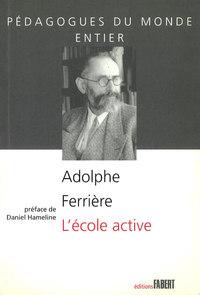 ECOLE ACTIVE DE ADOLPHE FERRIERE (L')