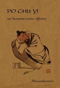 PO CHU-YI - UN HOMME SANS AFFAIRE