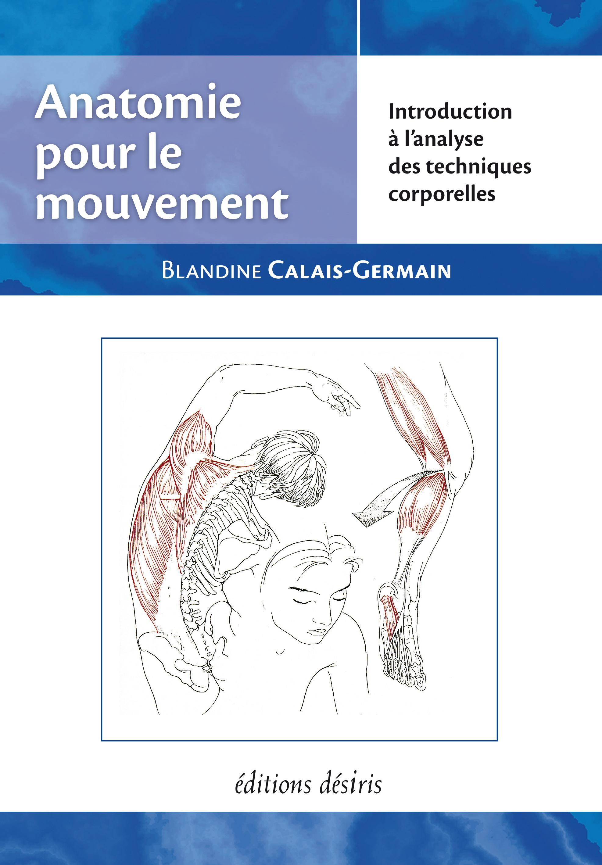 ANATOMIE POUR LE MOUVEMENT - T.1