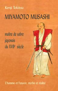 MIYAMOTO MUSASHI MAITRE DE SABRE