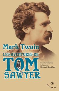 LES AVENTURES DE TOM SAWYER (NOUVELLE TRADUCTION)