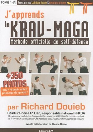 J'APPRENDS LE KRAV MAGA TOME 1 CEINTURE JAUNE ET ORANGE