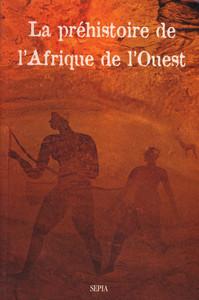 PREHISTOIRE DE L'AFRIQUE DE L'OUEST