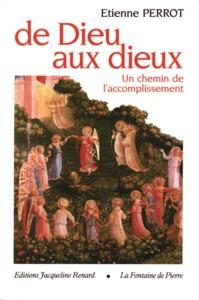 DE DIEU AUX DIEUX UN CHEMIN DE L'ACCOMPLISSEMENT