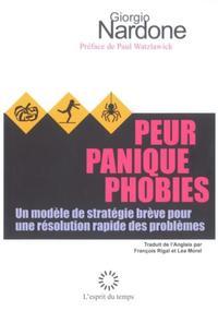 PEUR  PANIQUE  PHOBIES  UN MODELE DE STRATEGIE BREVE POUR UNE RESOLUTION RAPIDE