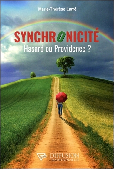SYNCHRONICITE - HASARD OU PROVIDENCE ?