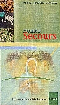HOMEO SECOURS. L'HOMEOPATHIE FAMILIALE D'URGENCE