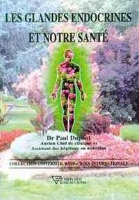 GLANDES ENDOCRINES ET NOTRE SANTE