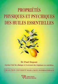 PROPRIETES PHYSIQUES ET PSYCHIQUES DES HUILES ESSENTIELLES