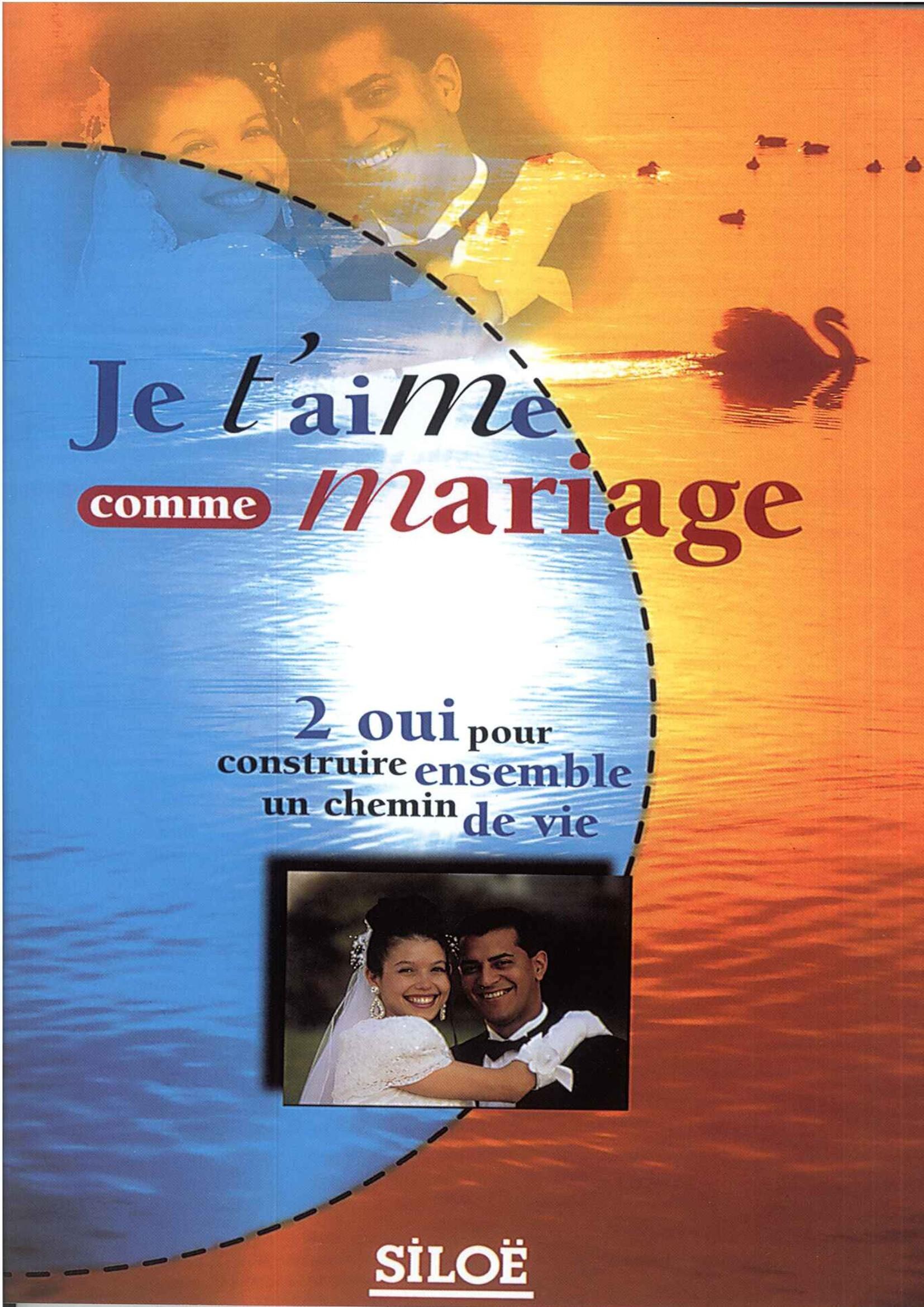 JE T'AIME COMME MARIAGE - 2 OUI POUR CONSTRUIRE ENSEMBLE UNE CHEMIN DE VIE