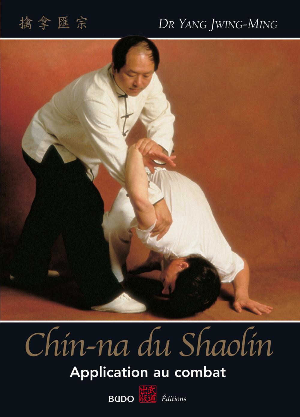 CHIN-NA DU SHAOLIN : APPLICATION AU COMBAT