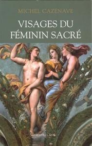 VISAGES DU FEMININ SACRE