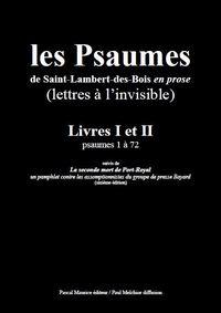 LES PSAUMES DE SAINT-LAMBERT-DES-BOIS EN PROSE : LIVRES I ET II (PSAUMES 1 A 72)