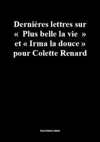 """DERNIERES LETTRES SUR """"PLUS BELLE LA VIE"""" ET """"IRMA LA DOUCE"""" POUR COLETTE RENARD"""