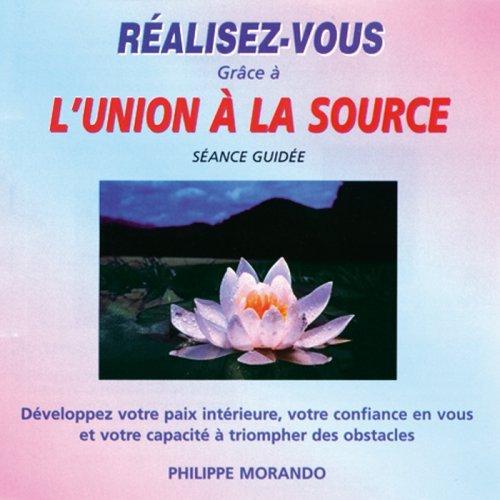 REALISEZ-VOUS GRACE A L'UNION A LA SOURCE