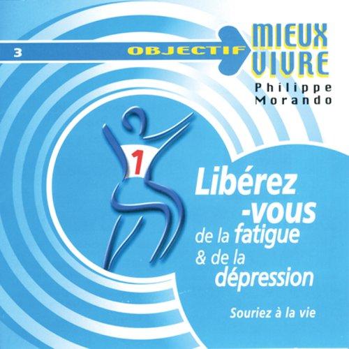 LIBEREZ-VOUS DE LA FATIGUE ET DE LA DEPRESSION CD