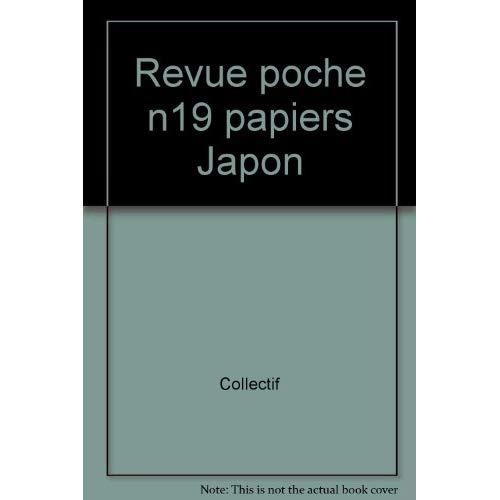 REVUE POCHE N19 PAPIERS JAPON