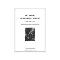 SAINTE THERESE DE JESUS : LE CHATEAU OU DEMEURES DE L'AME