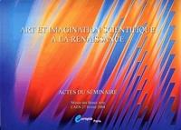ART ET IMAGINATION SCIENTIFIQUE A LA RENAISSANCE. ACTES DU SEMINAIRE