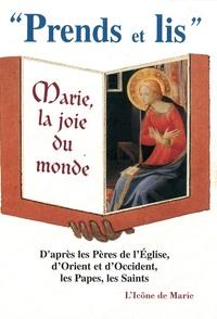 PRENDS ET LIS : N 2. MARIE, LA JOIE DU MONDE