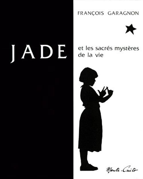 JADE ET LES SACRES MYSTERES DE LA VIE - VERSION LUXE SOUS ETUI-FOURREAU