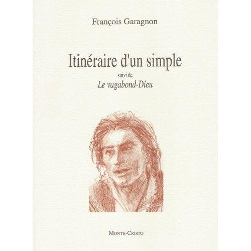 ITINERAIRE D'UN SIMPLE - LE VAGABOND-DIEU